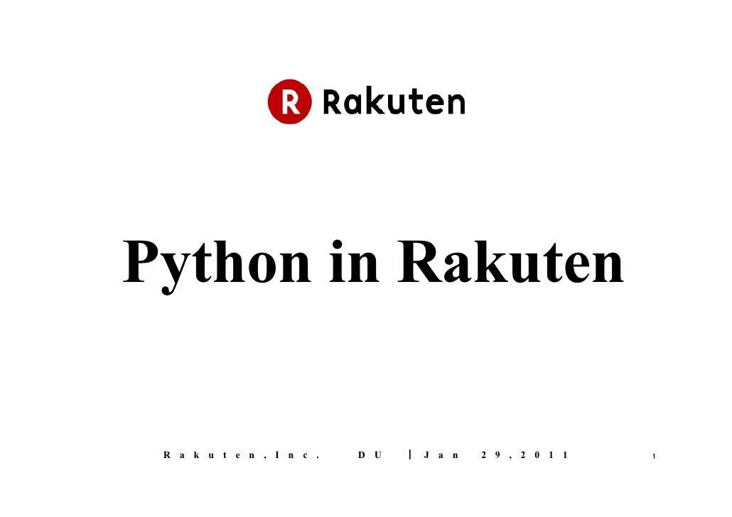 Rakuten,Inc.    DU  | Jan 29,2011 Python in Rakuten