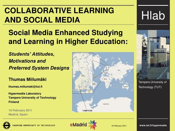 CollaborativeLearning  and Social Media<br />Social Media Enhanced Studying and Learning in Higher Education:<br />Student...