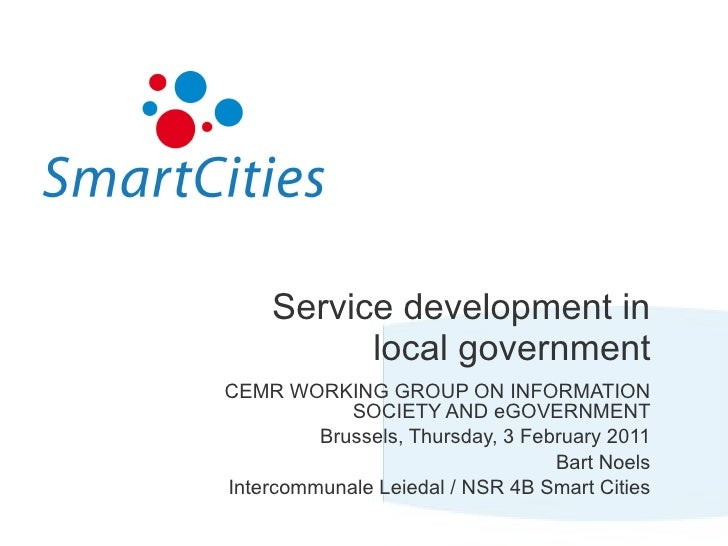 Service development in local government CEMR WORKING GROUP ON INFORMATION SOCIETY AND eGOVERNMENT Brussels, Thursday, 3 Fe...