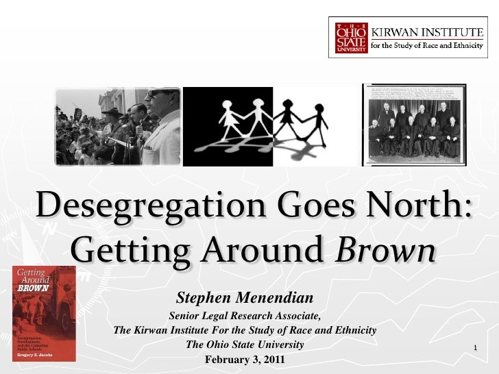 Desegregation Goes North: Getting Around Brown                 Stephen Menendian              Senior Legal Research Associ...
