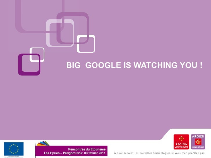 BIG GOOGLE IS WATCHING YOU !