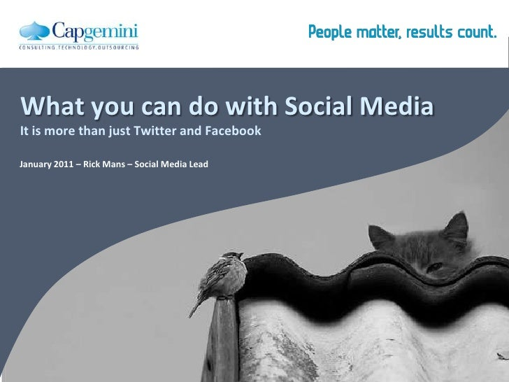 What you can do with Social MediaIt is more than just Twitter and Facebook<br />January 2011 – Rick Mans – Social Media Le...