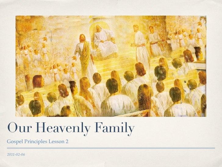 Our Heavenly FamilyGospel Principles Lesson 22011-02-06
