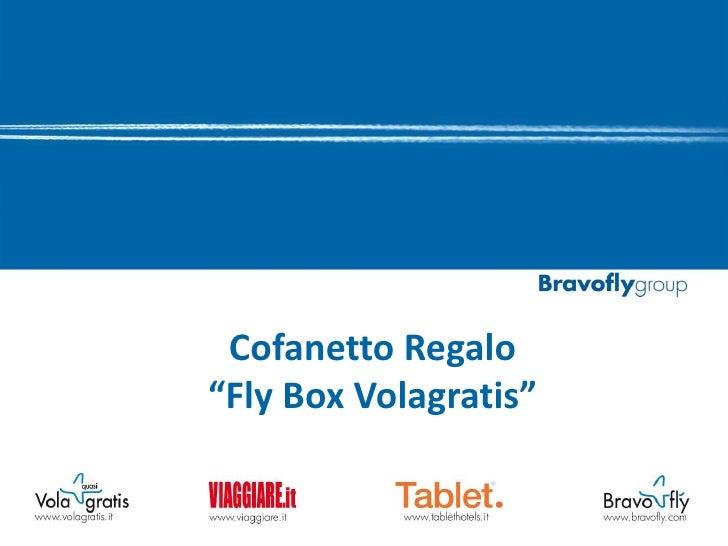 """CofanettoRegalo<br />""""Fly Box Volagratis""""<br />"""