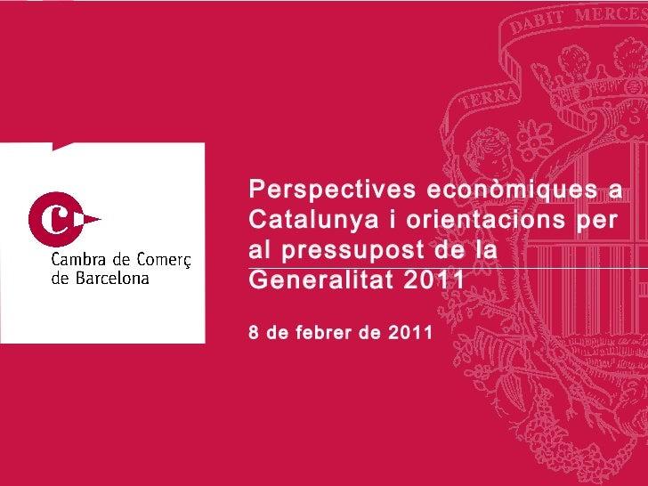 8 de  febrer  de 2011 Perspectives econòmiques a Catalunya i orientacions per al pressupost de la Generalitat 2011