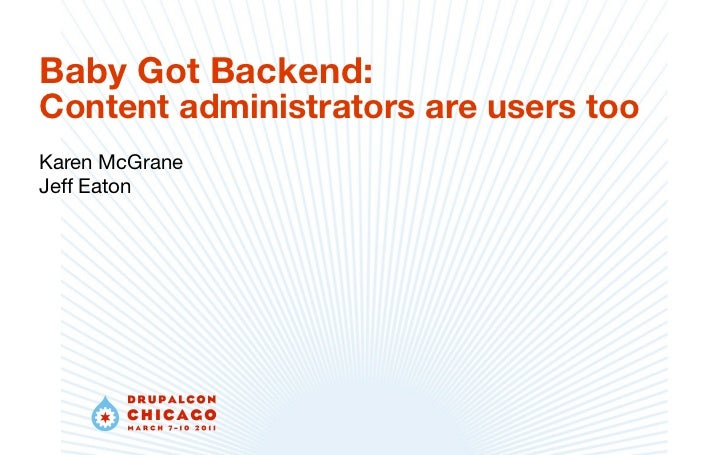 Baby Got Backend:Content administrators are users tooKaren McGraneJeff Eaton