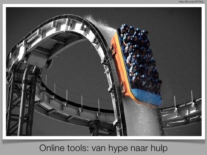 http://flic.kr/p/4P764zOnline tools: van hype naar hulp