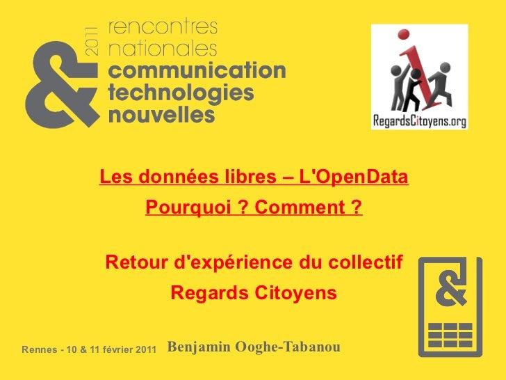 Les données libres – LOpenData                          Pourquoi ? Comment ?                 Retour dexpérience du collect...