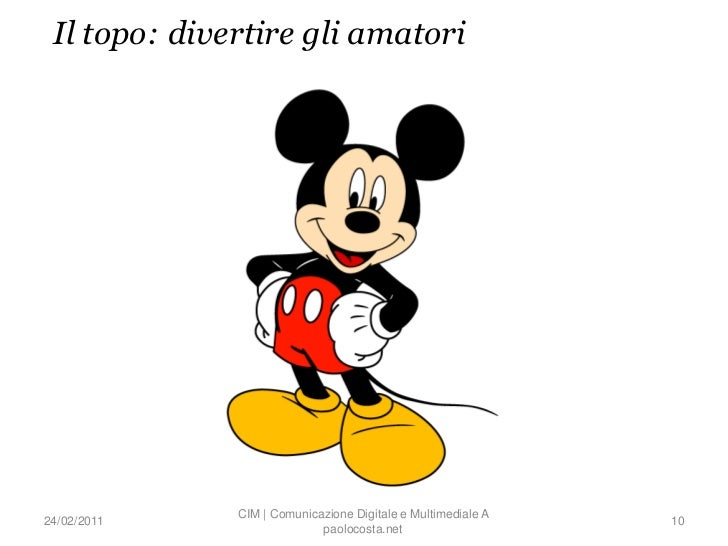 Il topo: divertire gli amatori              CIM | Comunicazione Digitale e Multimediale A24/02/2011                       ...