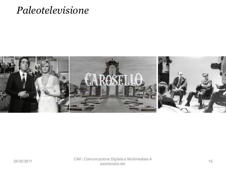 Paleotelevisione             CIM | Comunicazione Digitale e Multimediale A24/02/2011                                      ...