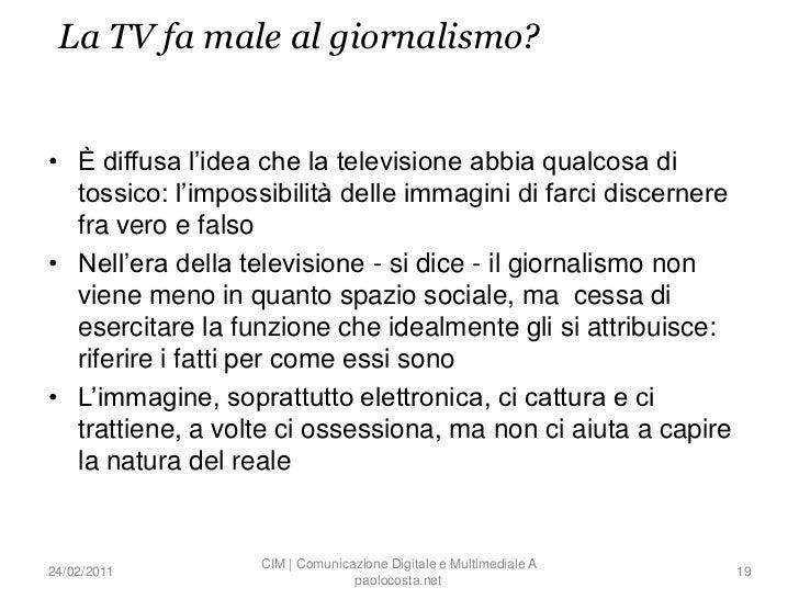 La TV fa male al giornalismo?• È diffusa l'idea che la televisione abbia qualcosa di  tossico: l'impossibilità delle immag...