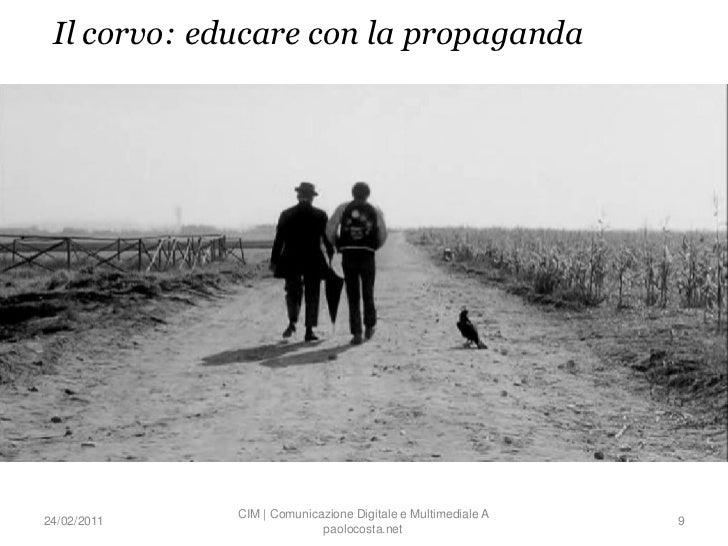 Il corvo: educare con la propaganda             CIM | Comunicazione Digitale e Multimediale A24/02/2011                   ...