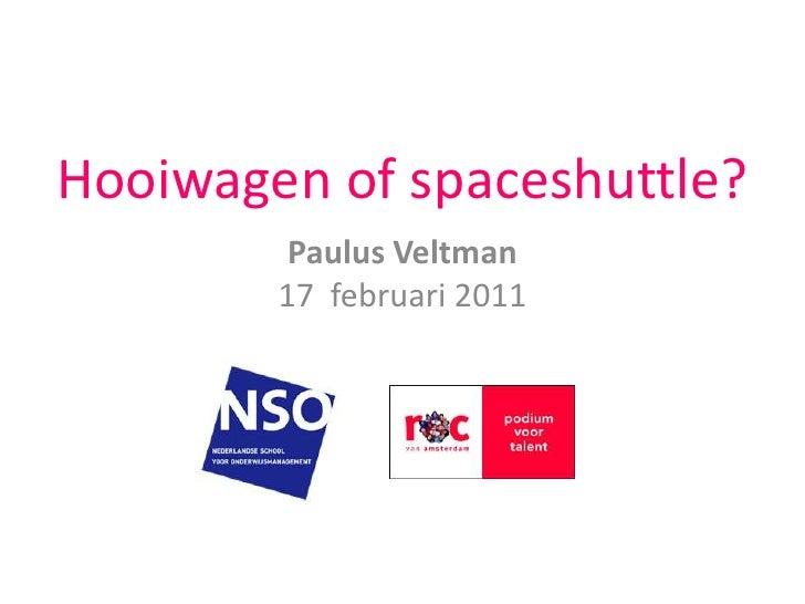 Hooiwagen of spaceshuttle?<br />Paulus Veltman17  februari 2011<br />