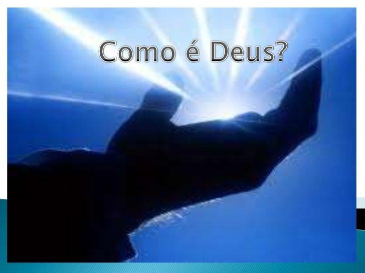 Como é Deus?<br />