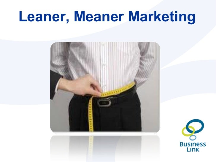Leaner, Meaner Marketing