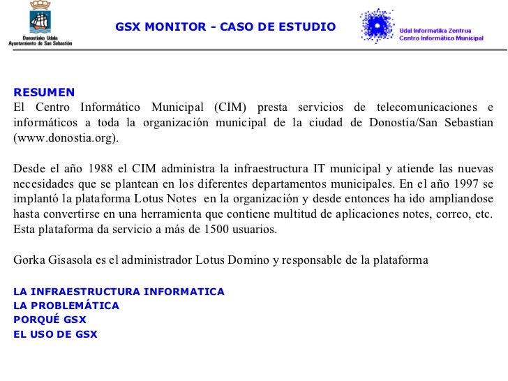 RESUMEN El Centro Informático Municipal (CIM) presta servicios de telecomunicaciones e informáticos a toda la organización...