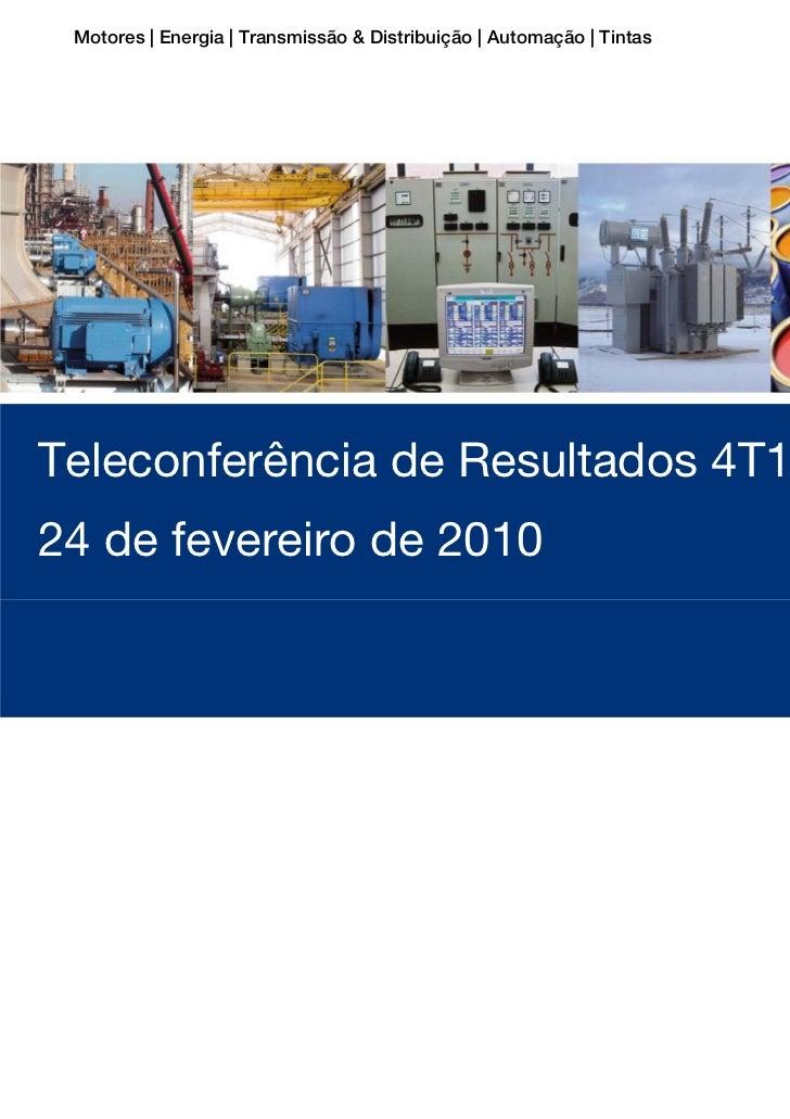 Motores | Energia | Transmissão & Distribuição | Automação | TintasTeleconferência de Resultados 4T1024 de fevereiro de 20...