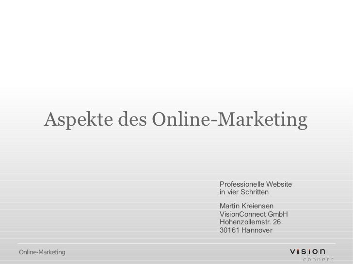 Aspekte des Online-Marketing                          Professionelle Website                          in vier Schritten   ...