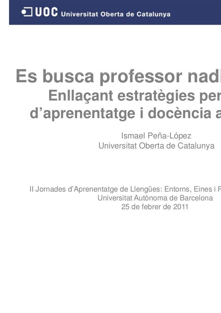 Es busca professor nadiu de llatí    Enllaçant estratègies personals d'aprenentatge i docència a la xarxa                 ...