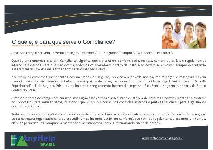 O que é, e para que serve o Compliance?P o s t e d B y Mi c h e l e R u i z – C o mp l i a n c e - C o f a c eA palavra Co...
