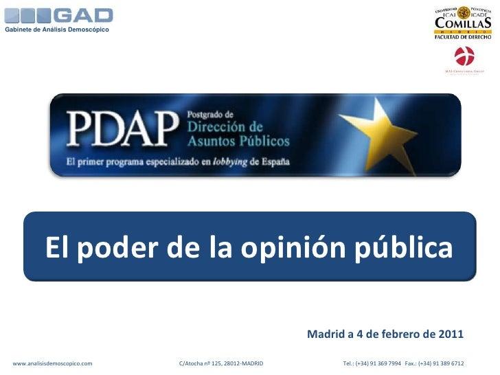 Gabinete de Análisis Demoscópico <br />El poder de la opinión pública<br />Madrid a 4 de febrero de 2011<br />www.analisis...