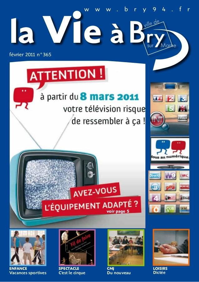 w w w . b r y 9 4 . f r la Vie à février 2011 n°365 ENFANCE Vacances sportives Spectacle C'est le cirque LOISIRS Dictée CM...