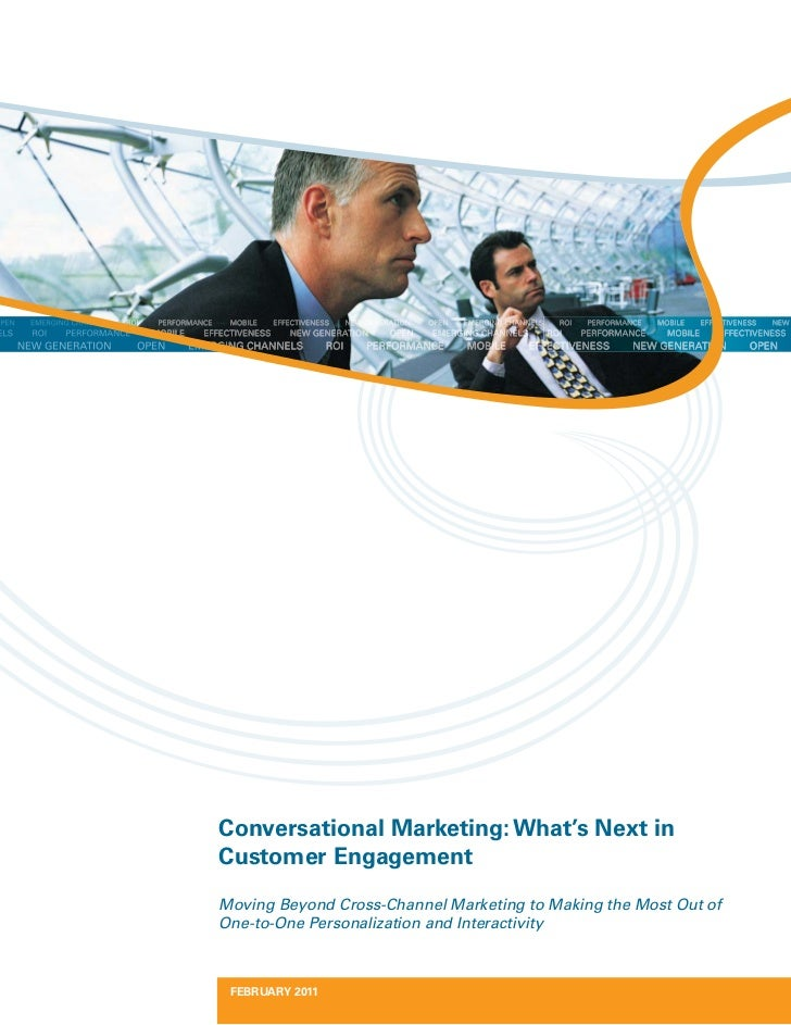 Conversational Marketing: What's Next inCustomer EngagementMoving Beyond Cross-Channel Marketing to Making the Most Out of...