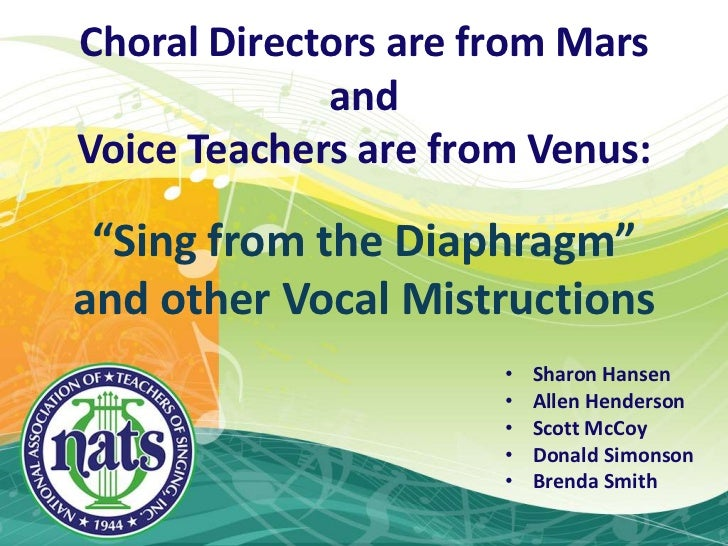 """Choral Directors are from MarsandVoice Teachers are from Venus: <br />""""Sing from the Diaphragm""""<br />and other Vocal Mistr..."""