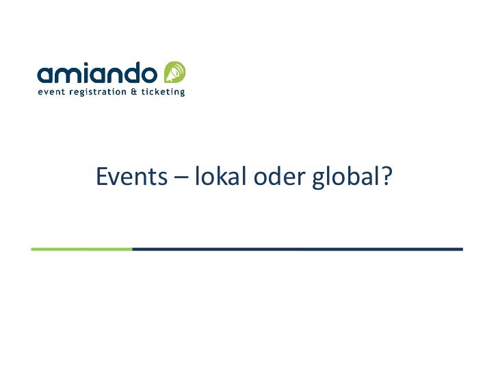Events – lokal oder global?