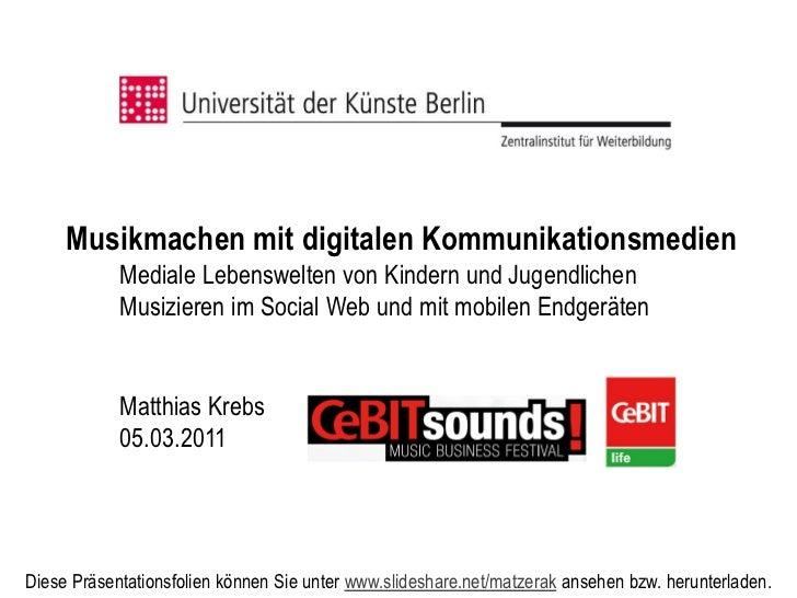 Musikmachen mit digitalen Kommunikationsmedien            Mediale Lebenswelten von Kindern und Jugendlichen            Mus...