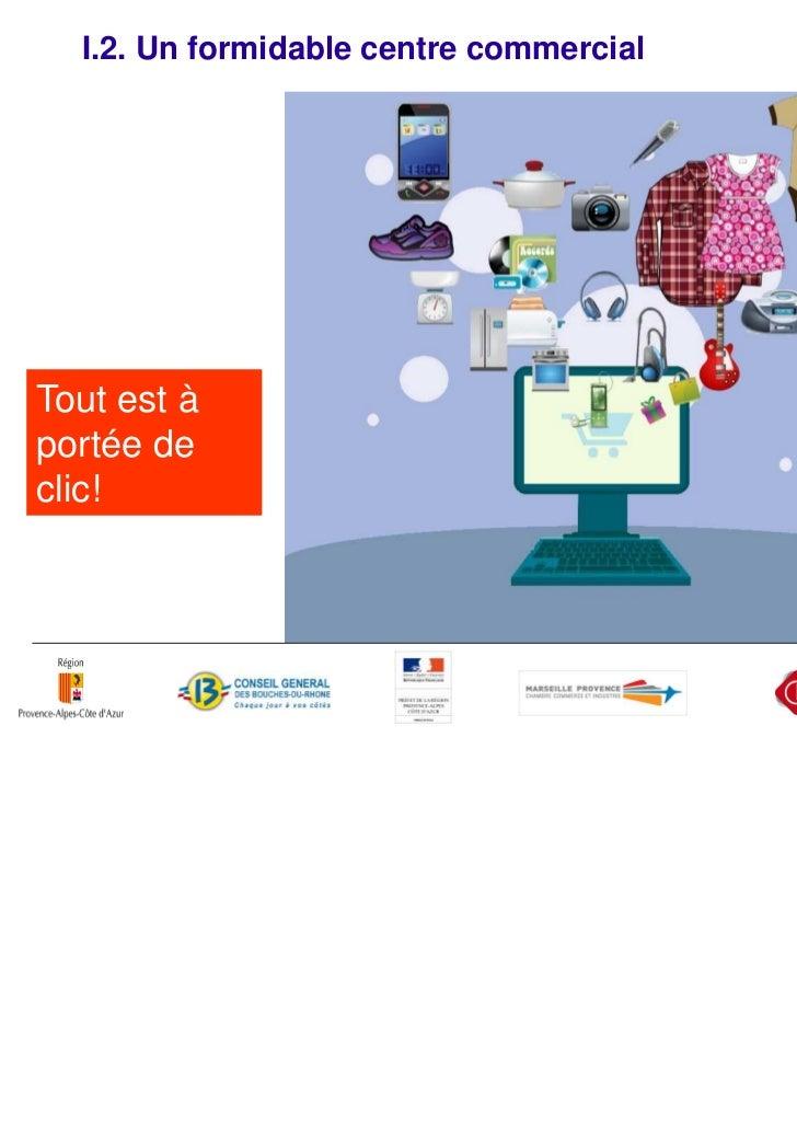 I.3. Le e-commerce en FranceLe chiffre : +30%- CA e-commerce en France val. 31 Milliards d'€- nombre de boutiques en ligne...