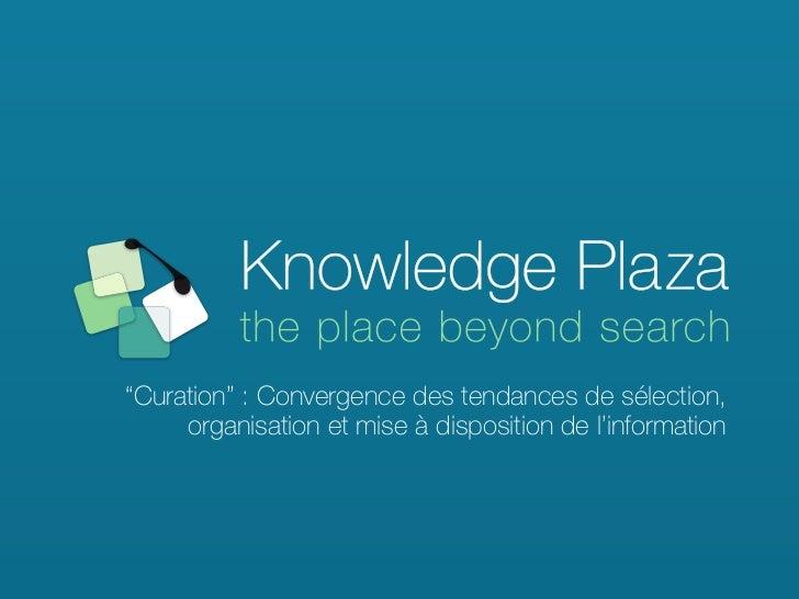 """""""Curation"""" : Convergence des tendances de sélection,     organisation et mise à disposition de l'information"""