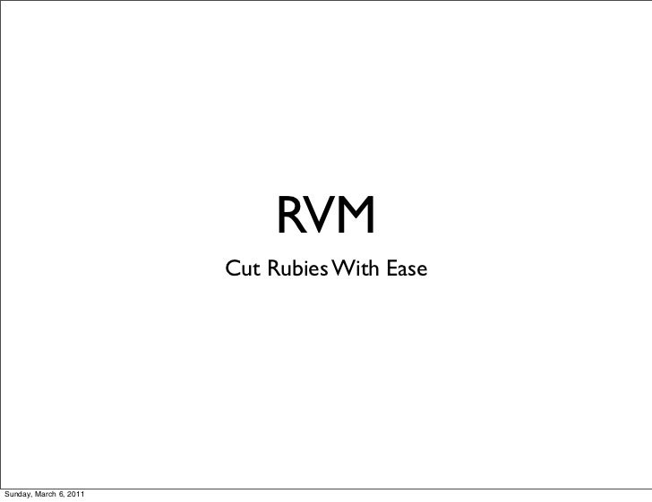 RVM                        Cut Rubies With EaseSunday, March 6, 2011