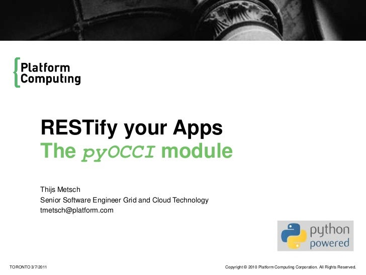 RESTify your AppsThe pyOCCI module<br />Thijs Metsch<br />Senior Software Engineer Grid and Cloud Technology<br />tmetsch@...