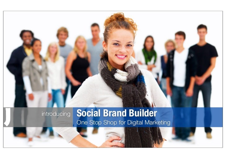 introducing   Social Brand Builder              One Stop Shop for Digital Marketing