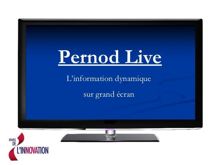 Pernod Live L'information dynamique  sur grand écran