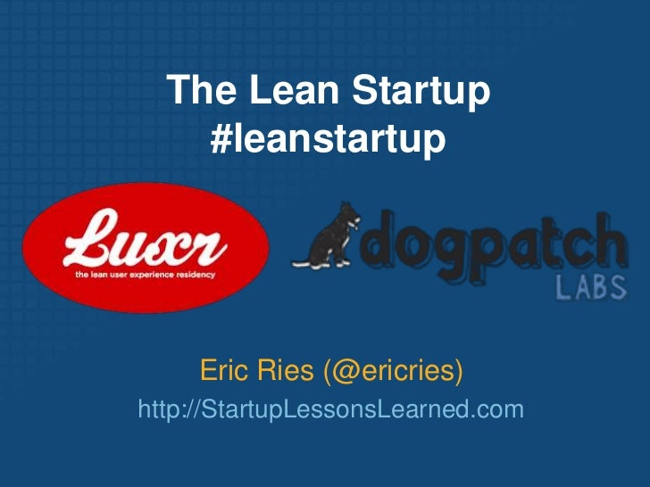 The Lean Startup #leanstartup<br />Eric Ries (@ericries)<br />http://StartupLessonsLearned.com<br />