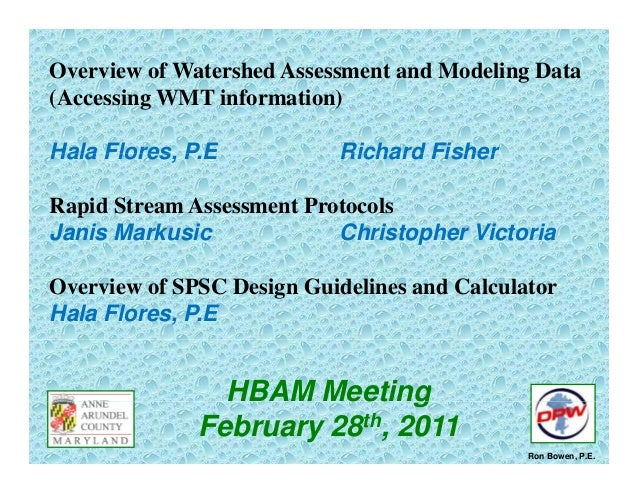Overview of Watershed Assessment and Modeling Data (A i WMT i f ti )(Accessing WMT information) Hala Flores PE Richard Fis...