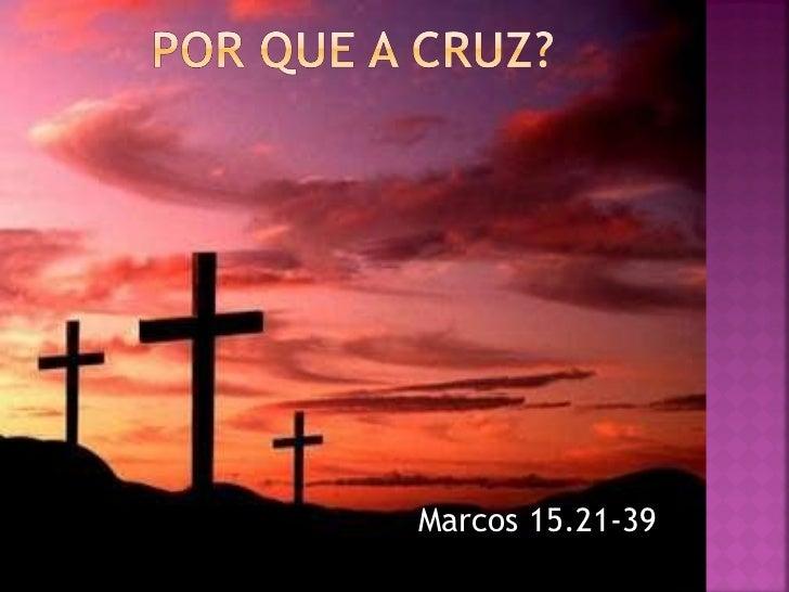 <ul><li>Marcos 15.21-39 </li></ul>