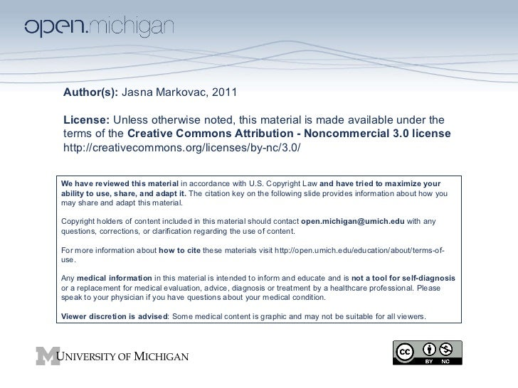 Author(s):  Jasna Markovac, 2011 License:  Unless otherwise noted, this material is made available under the  terms of the...