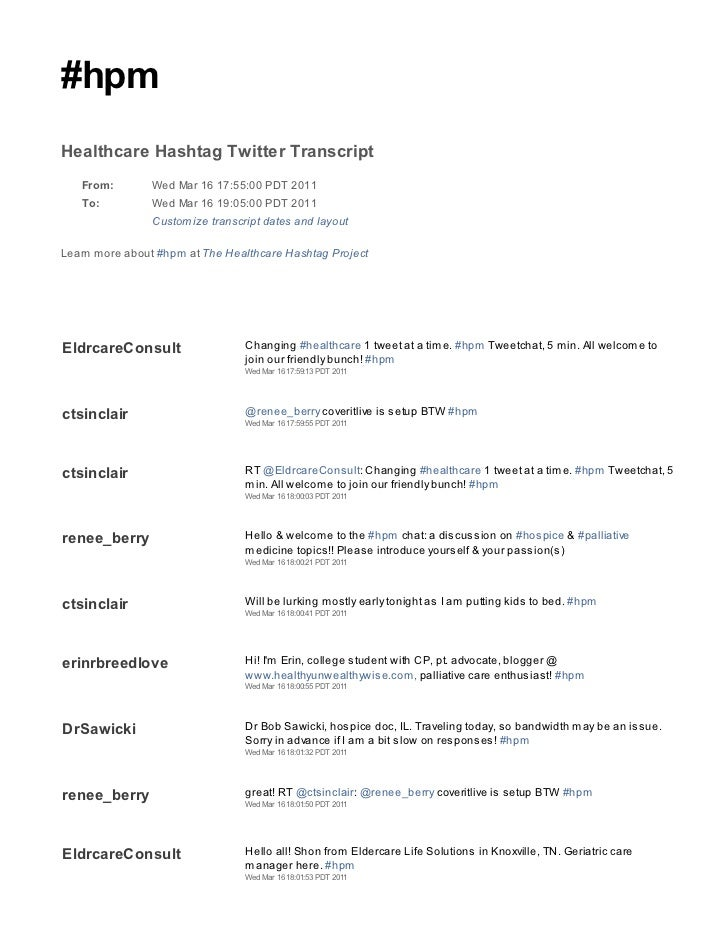 #hpmHealthcare Hashtag Twitter Transcript   From:        Wed Mar 16 17:55:00 PDT 2011   To:          Wed Mar 16 19:05:00 P...