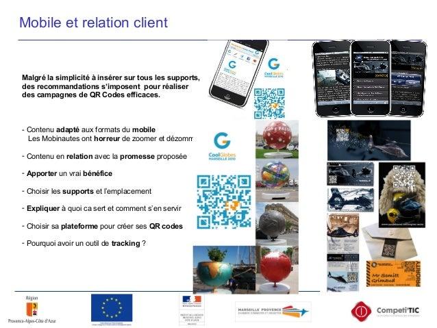 Mobile et relation client Malgré la simplicité à insérer sur tous les supports, des recommandations s'imposent pour réalis...