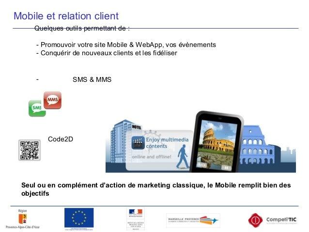 Quelques outils permettant de : - Promouvoir votre site Mobile & WebApp, vos évènements - Conquérir de nouveaux clients et...