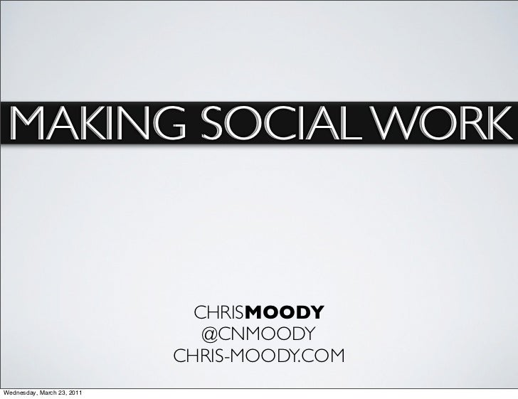 MAKING SOCIAL WORK                              CHRISMOODY                               @CNMOODY                         ...
