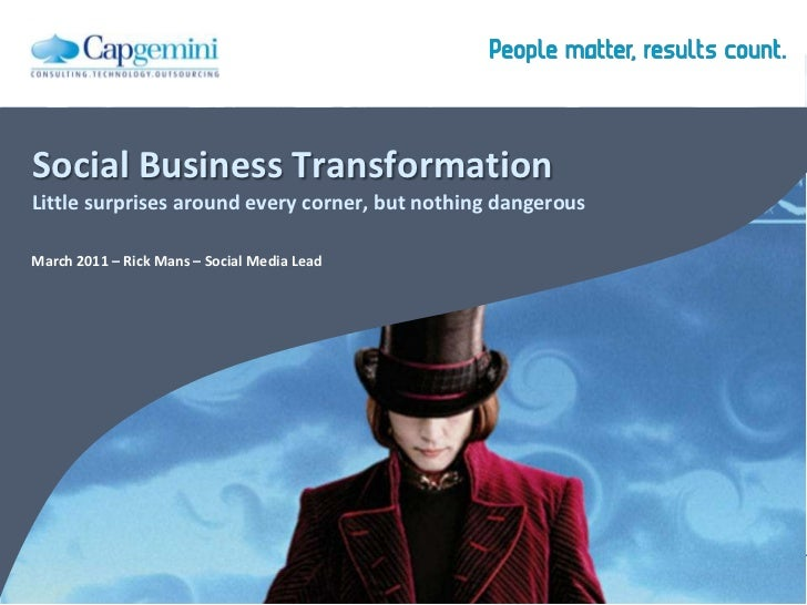 Social Business TransformationLittle surprises around every corner, but nothing dangerous<br />March 2011 – Rick Mans – So...