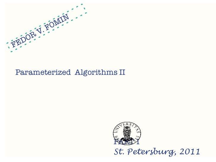 IN            OM          .F    O   RV   DFEParameterized Algorithms II                        PART I                     ...