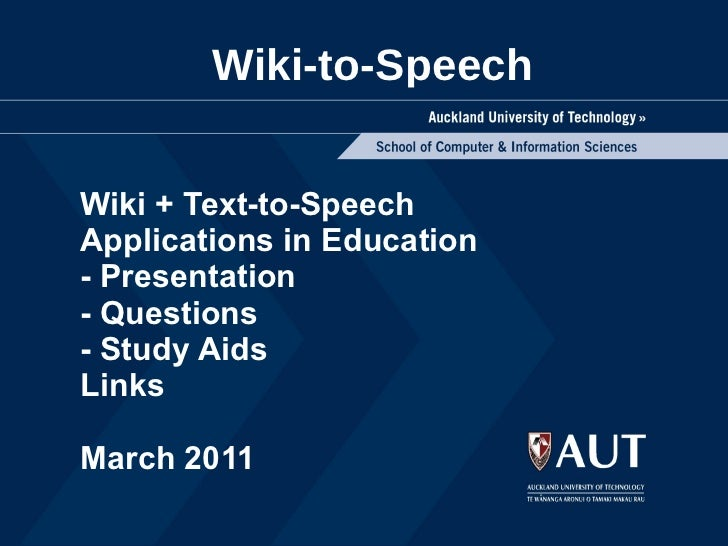 Wiki-to-Speech Wiki + Text-to-Speech Applications in Education - Presentation - Questions - Study Aids Links March 2011