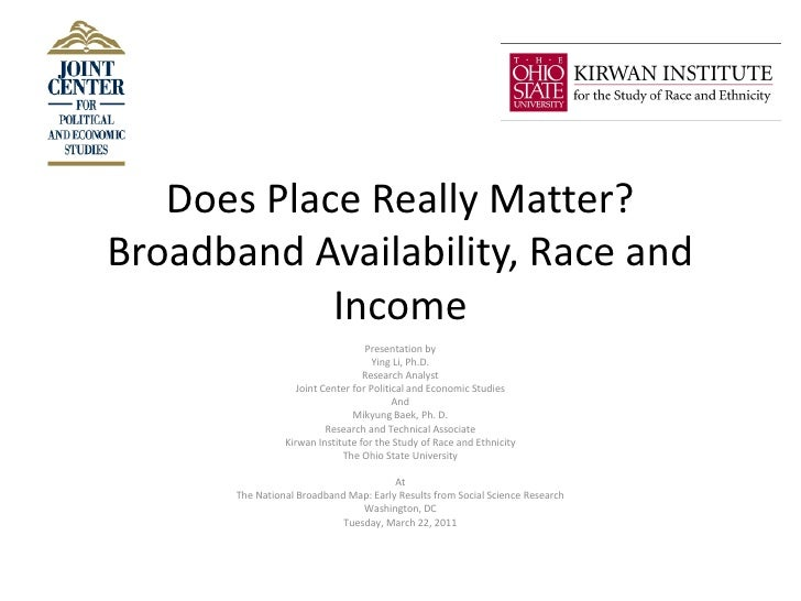 Does Place Really Matter?Broadband Availability, Race and            Income                                    Presentatio...