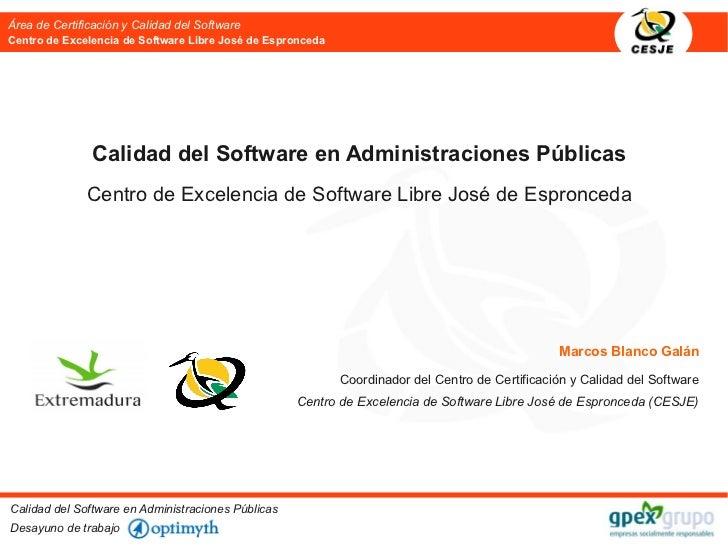 Área de Certificación y Calidad del SoftwareCentro de Excelencia de Software Libre José de Espronceda               Calida...