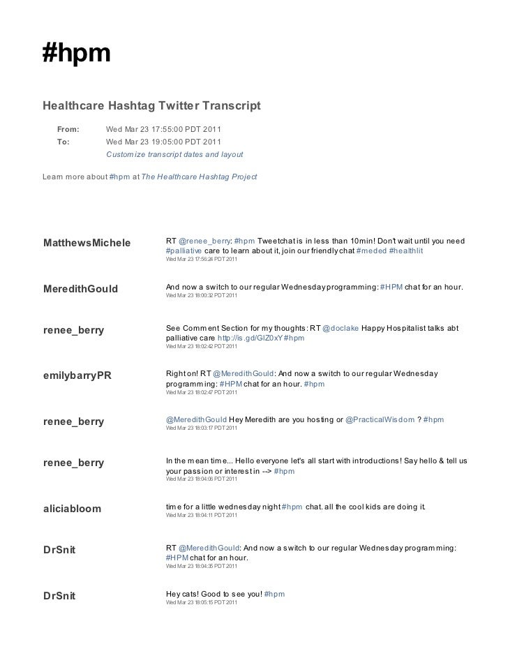 #hpmHealthcare Hashtag Twitter Transcript   From:        Wed Mar 23 17:55:00 PDT 2011   To:          Wed Mar 23 19:05:00 P...